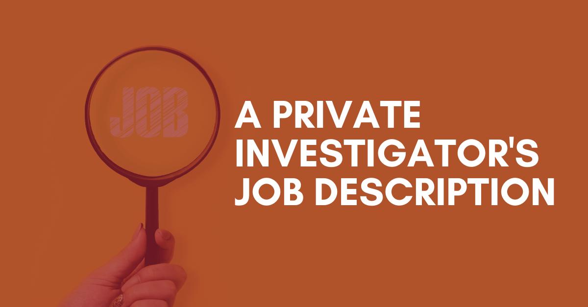 A-Private-Investigators-Job-Description