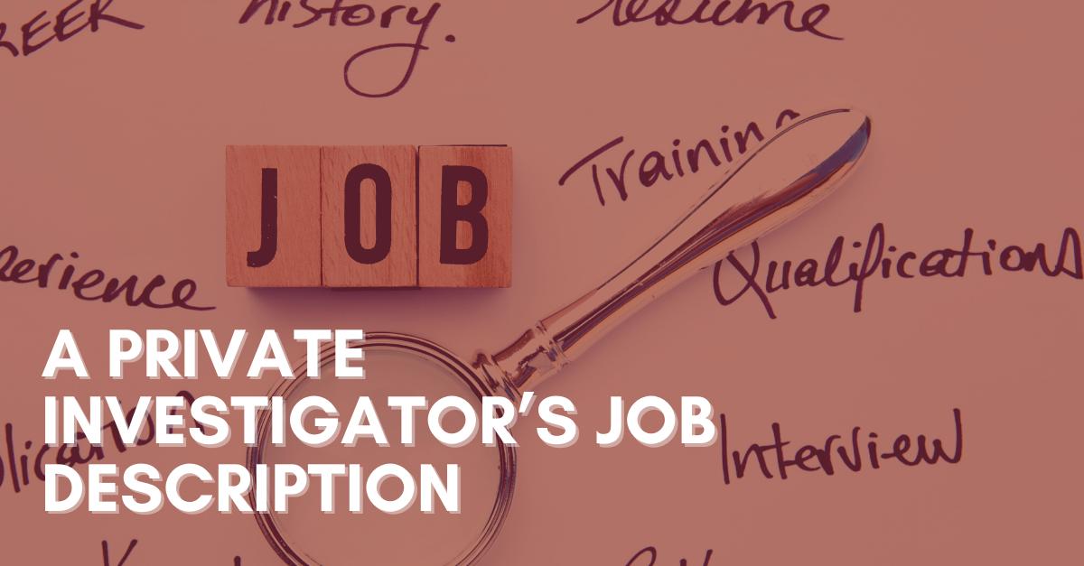 A Private Investigator's Job Description
