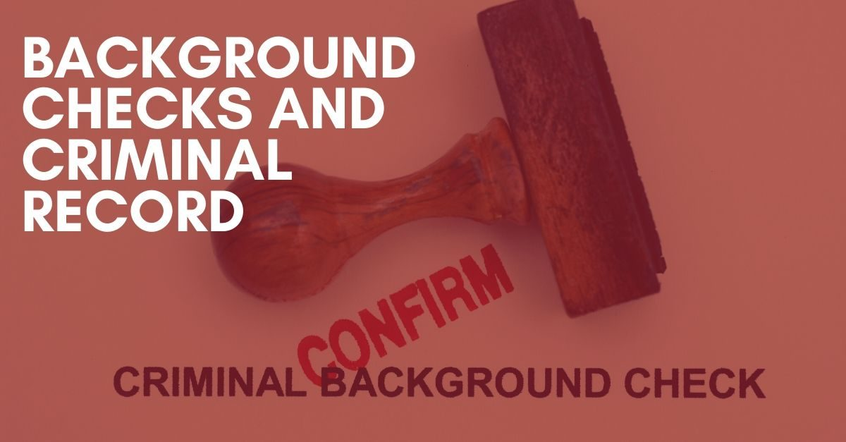 Background Checks and Criminal Record
