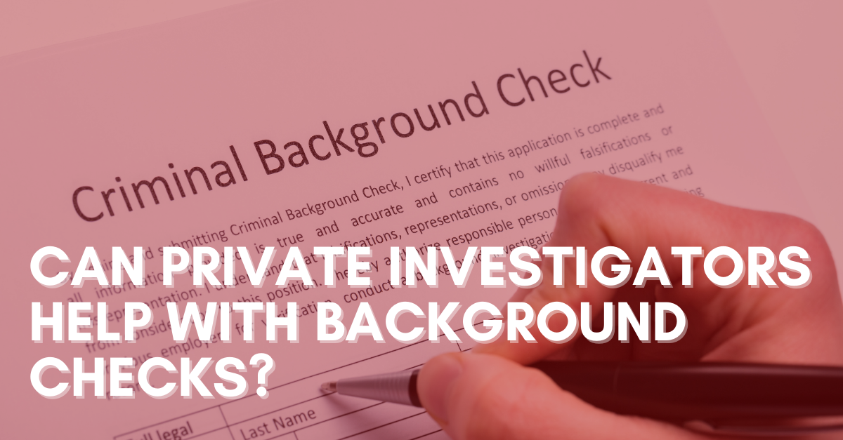 Can-Private-Investigators-Help-With-Background-Checks