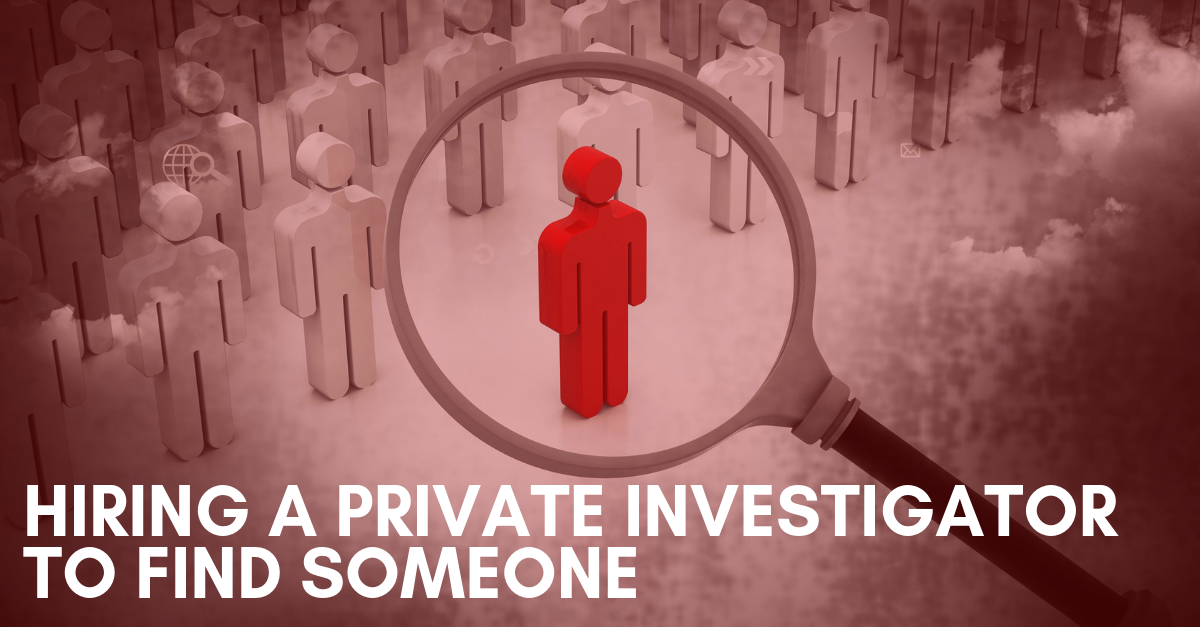 Hiring A Private Investigator To Find Someone