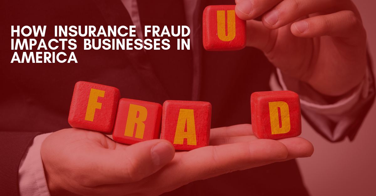 How Insurance Fraud Impacts Businesses in America
