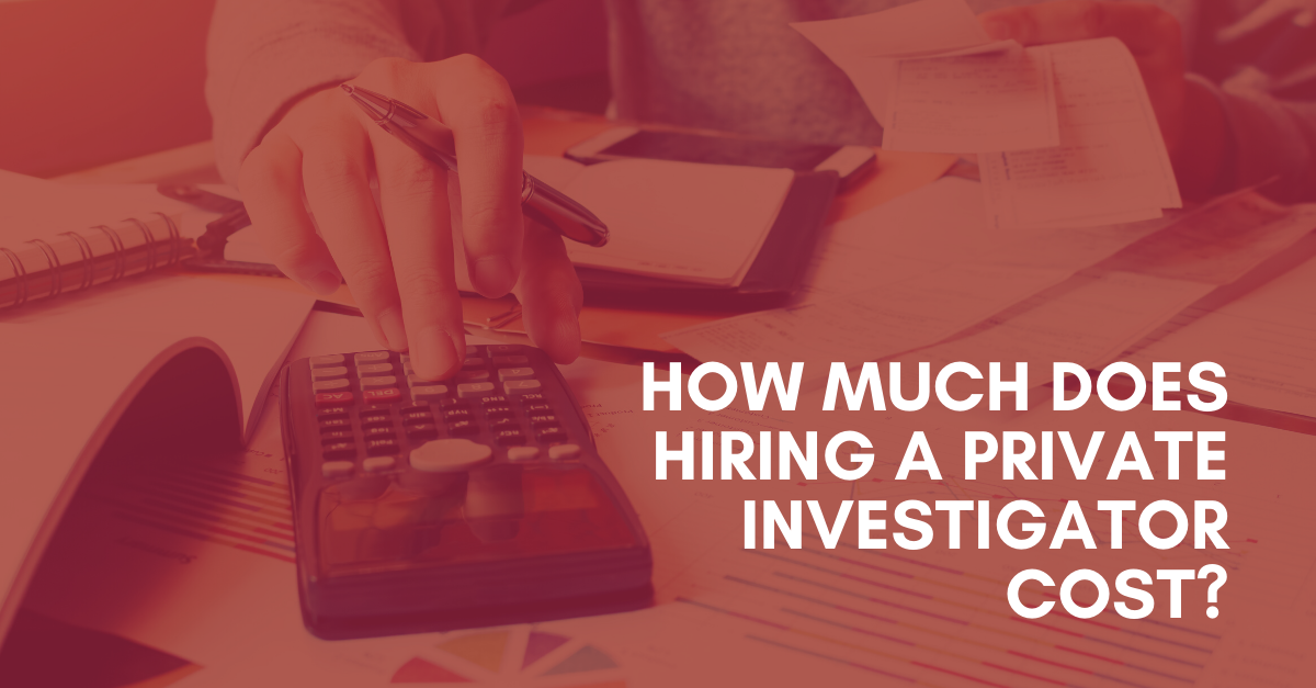 How-Much-Does-Hiring-a-Private-Investigator-Cost
