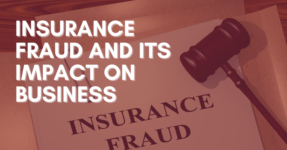 Insurance Fraud and its Impact on Business