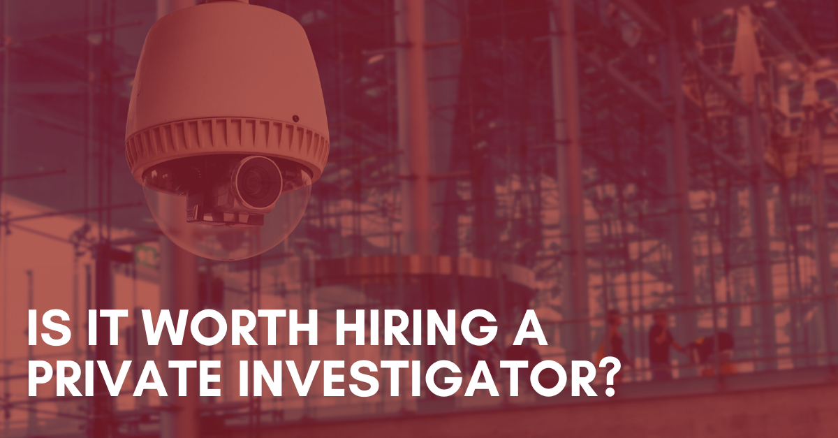 Is-it-worth-hiring-a-Private-Investigator