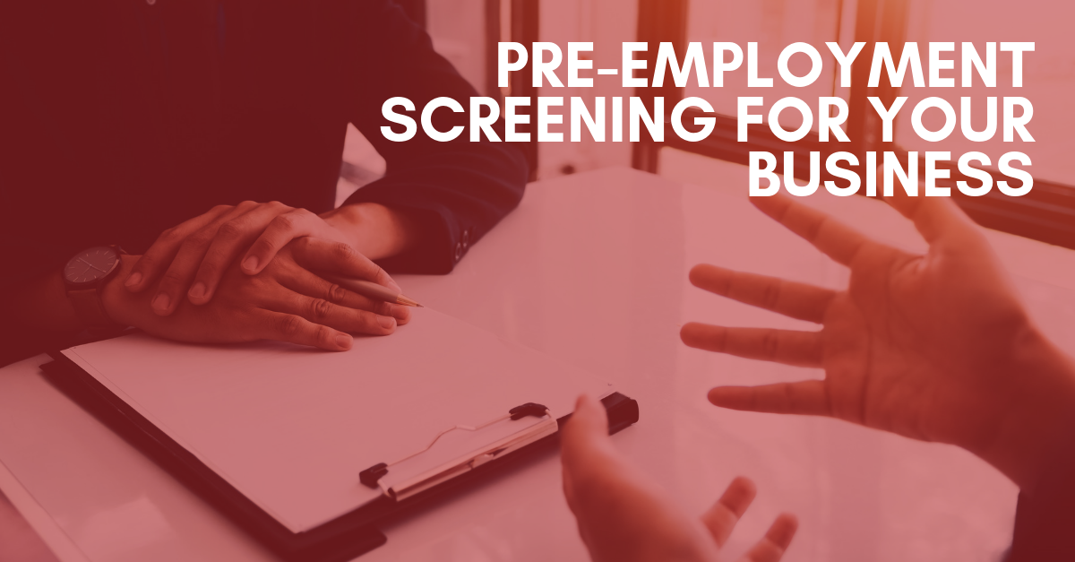 Pre-Employment Screening For Your Business