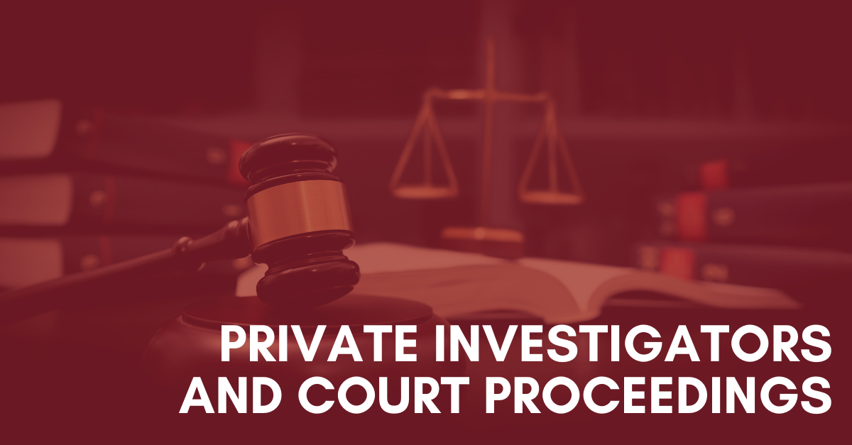 Private-Investigators-and-Court-Proceedings