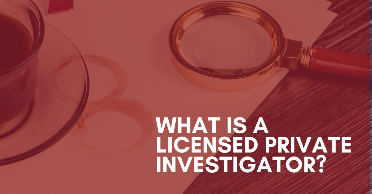 what is a licensed private investigator